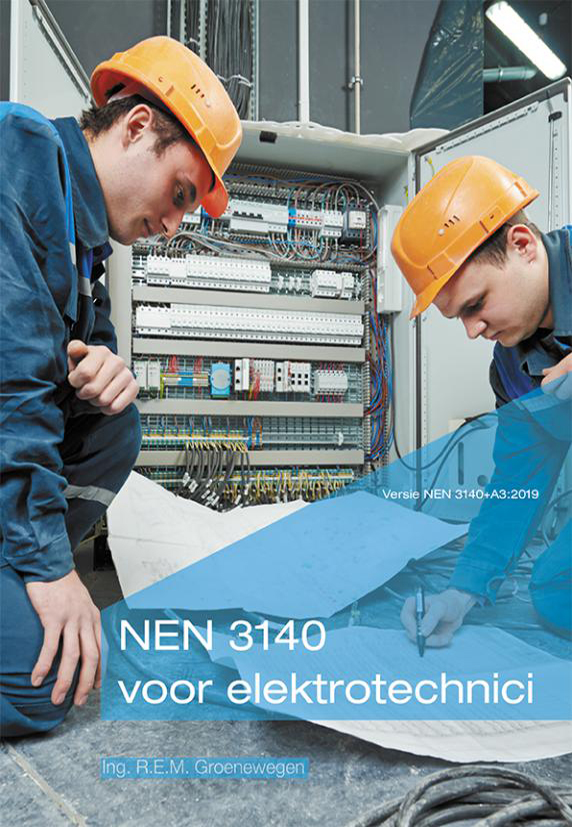 NEN 3140 voor elektrotechnici (versie NEN 3140+A3:2019)