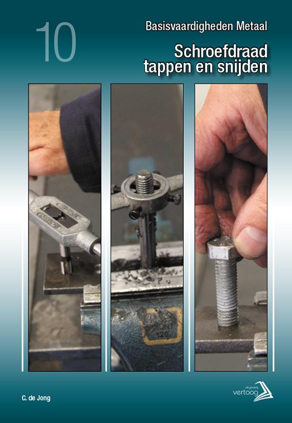 Basisvaardigheden Metaal -  Schroefdraad tappen en snijden