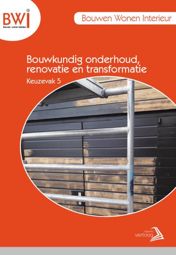 BWI K5: Bouwkundig onderhoud, renovatie en transformatie