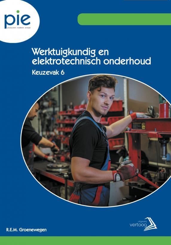 PIE keuzedeel 6: Werktuigkundig en elektrotechnisch onderhoud