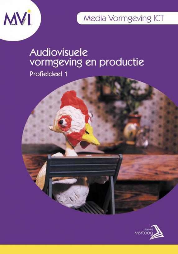 MVI profieldeel 1: Audiovisuele vormgeving en productie