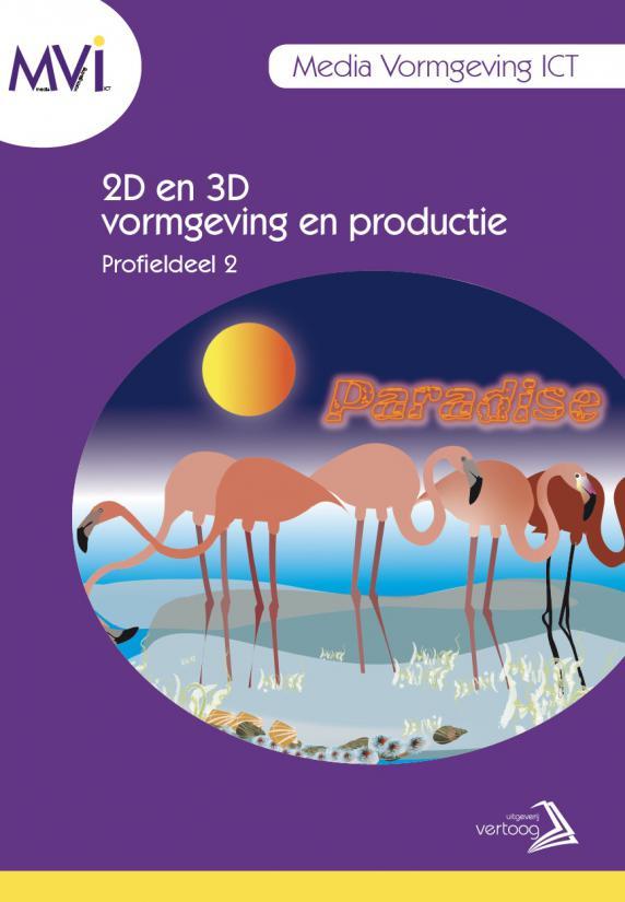 MVI profieldeel 2: 2D en 3D vormgeving en productie