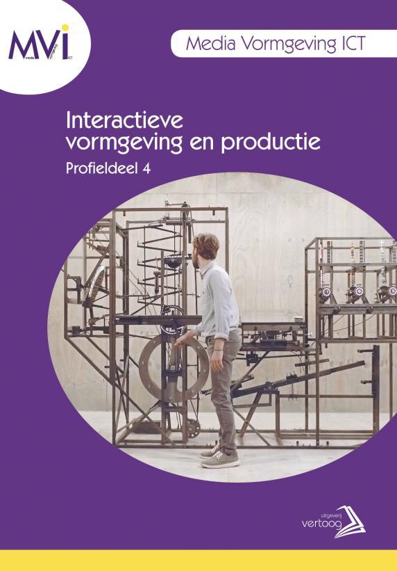 MVI profieldeel 4: Interactieve vormgeving en productie